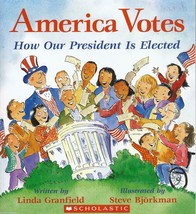 America Votes How Our President Is Elected by Linda Granfield Elections - $2.03
