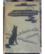 A WOMAN TENDERFOOT Gallatin Seton-Thompson Americana Homesteading 1st Ed... - $19.59