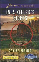 In A Killer's Sights Sandra Robbins(Smoky Mountain Secrets)Love Inspired... - $2.25