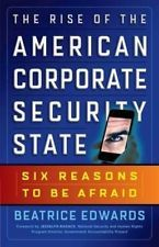 The Rise of the American Corporate Security State-Six Reasons to be Afraid