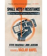 Small Acts of Resistance-How Courage, Tenacity & Ingenuity Can Change th... - $9.95