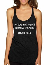 Women's Tank Top My Goal Was To Lose 10 Pounds This Year - $14.94