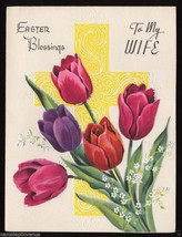 Unused Vintage EASTER Blessings GREETING CARD To WIFE Cross & Tulips 1940's - $5.95