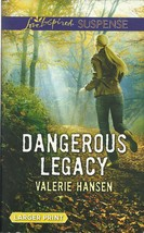 Dangerous Legacy Valerie Hansen (Love Inspired Large Print Suspense)Pape... - $2.25