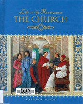 Life in the Renaissance The Church by Kathryn Hinds History - $3.38