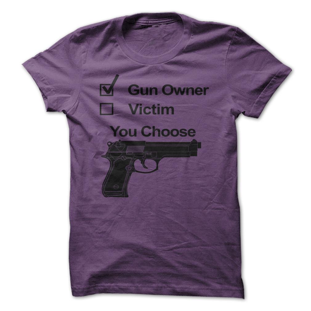 New Gun Owner Or Victim You Choose Unique Funny Men T ...