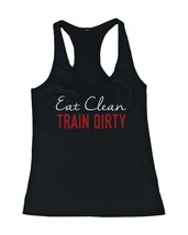 Eat Clean Train Dirty Women's Funny Workout Tank Top Gym Sleeveless Tanks - $14.99+