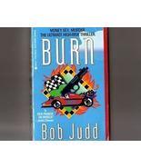 Burn by Bob Judd Race Car Thriller Mysterypb - $1.00