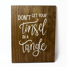 Don't Get Your Tinsel in a Tangle Solid Pine Wood Wall Plaque Sign Home ... - $34.16