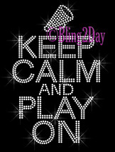 Keep Calm and Play On - CHEER - Iron on Rhinestone Transfer Bling Hot Fi... - $9.99
