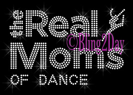 The Real Moms of - DANCE - Iron on Rhinestone Transfer Bling Hot Fix Spo... - $9.99