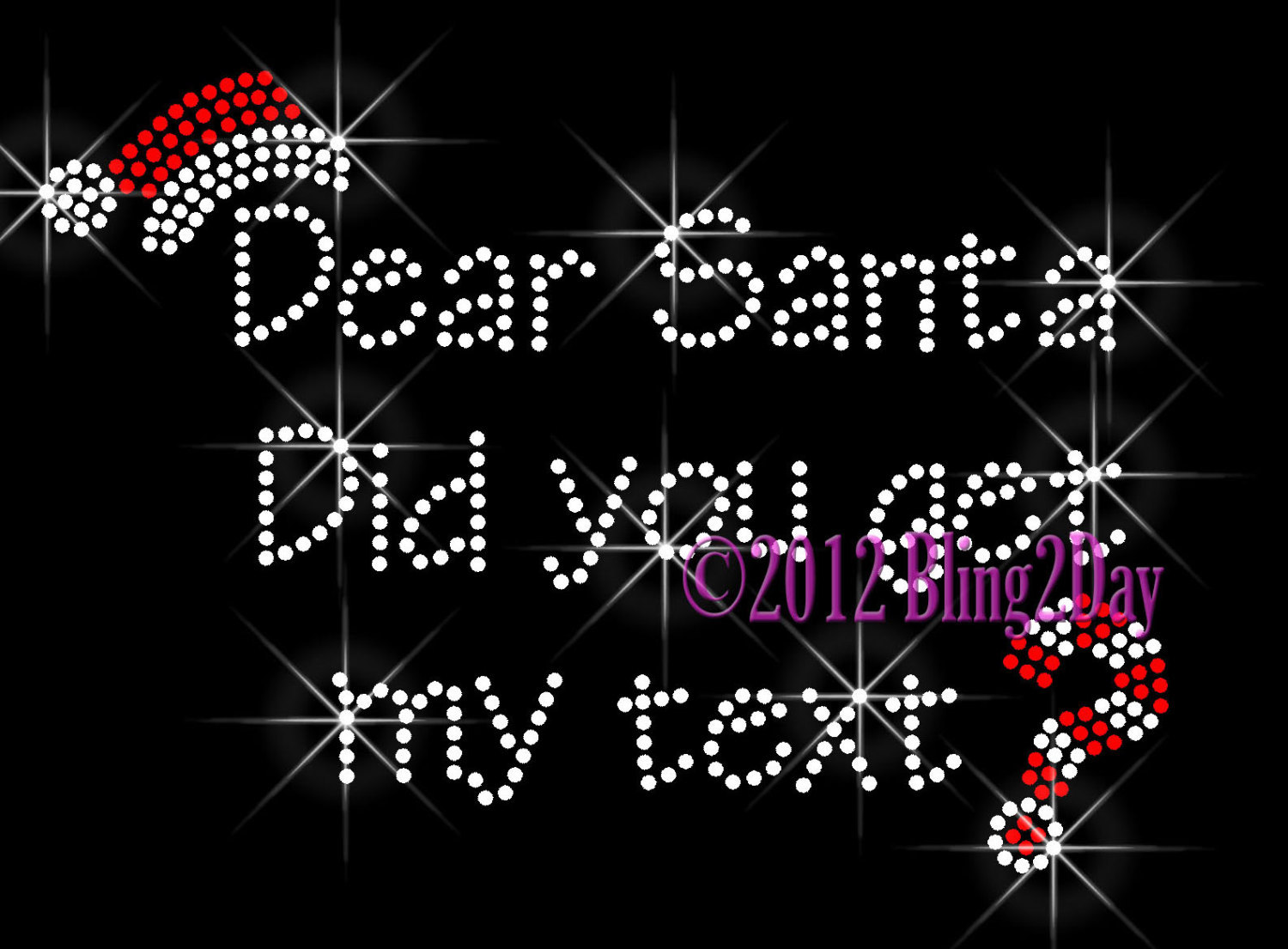 Primary image for Dear Santa - Did You Get My Text - Iron on Rhinestone Transfer Bling Hot Fix DIY