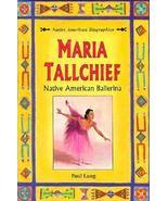 MARIA TALLCHIEF NATIVE AMERICAN BALLERINA BY PAUL LANG HARDCOVER BALLET ... - $19.27