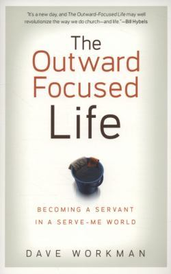 """NEW"" The Outward Focused Life by DAVE WORKMAN (2008) NEW LARGE SOFTCOVER"