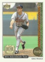 1999 Upper Deck 10th Anniversary Team #X20 Greg Maddux  - $0.50