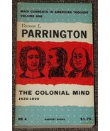 The Colonial Mind 1620 - 1800 by Vernon L. Parrington 1954 - $2.00