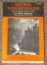 Natural Supernaturalism Tradition and Revolution in Romantic Literature - $3.00