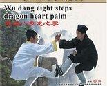 Wu dang eight steps dragon heart palm [DVD] [2008]