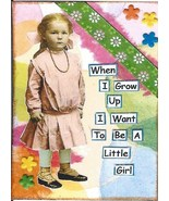 ACEO ATC Art Card Print Ladies Women When Grow Up Want Be Little Girl Gi... - $2.75