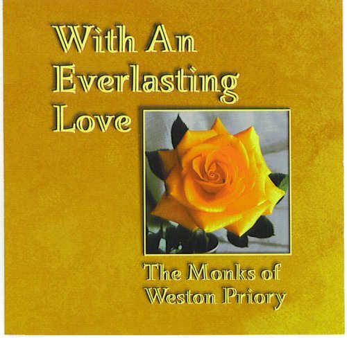 With everlasting love by the monks of weston priory