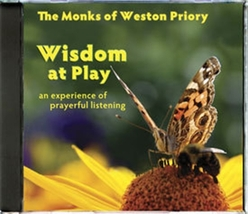 WISDOM AT PLAY by The Monks of Weston Priory
