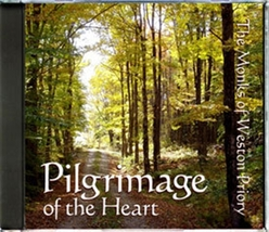 PILGRIMAGE OF THE HEART by The Monks of Weston Priory