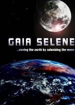 Gaia Selene - Saving the Earth by Colonizing the Moon - $17.81