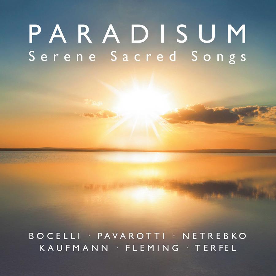 Paradisum   serene sacred songs by bocelli  pavarotti  netrebko  kaufmann  fleming  terfel