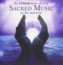 THE ULTIMATE MOST RELAXING SACRED MUSIC IN THE UNIVERSE - INSTRUMENTAL