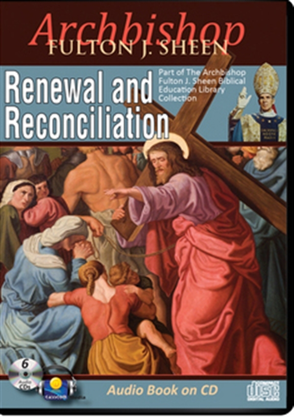 RENEWAL AND RECONCILIATION by Archbishop Fulton J Sheen