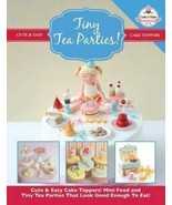 Mini Food and Tiny Tea Parties That Look Good Enough To Eat! 9781908707437 - $11.87