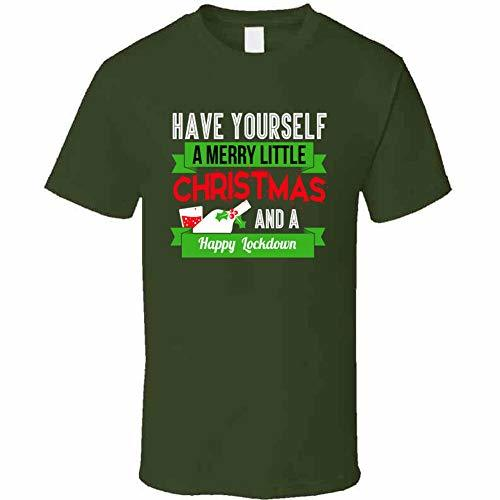 Have A Merry Christmas and A Happy Lockdown T Shirt 2XL Military Green