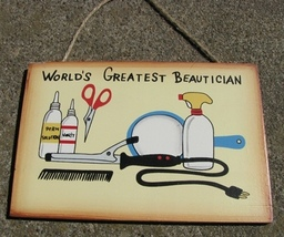 WS133 - World's Greatest Beautician Wood Sign - Hangs by Jute  - $1.95