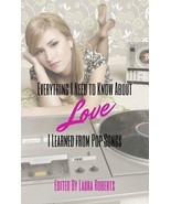 Everything I Need to Know about Love I Learned from Pop Songs by Laura R... - $9.78