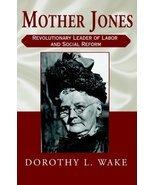 Mother Jones: Revolutionary Leader of Labor and Social Reform [Paperback... - $20.45
