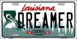 Dreamer Louisiana Novelty Metal License Plate LP-6208 - $13.40