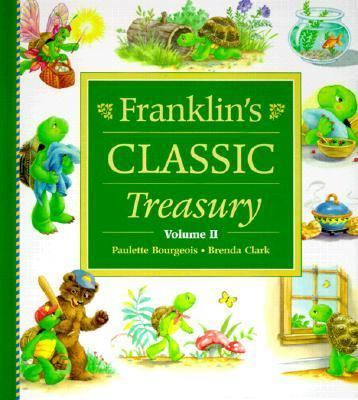 Franklin's Classic Treasury Volume 2 by Paulette Bourgeois 2001 Hardcover