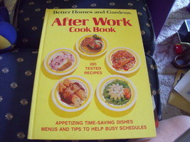 "Better Homes & Gardens ""After Work Cookbook"" circa 1974 - $12.00"