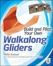 Build and Pilot Your Own Walkalong Gliders (Build Your Own) [Paperback] Rossoni, image 1