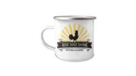 Enamel Mug Rise and Shine Mother Cluckers Funny 12oz Camper Mug - $17.95