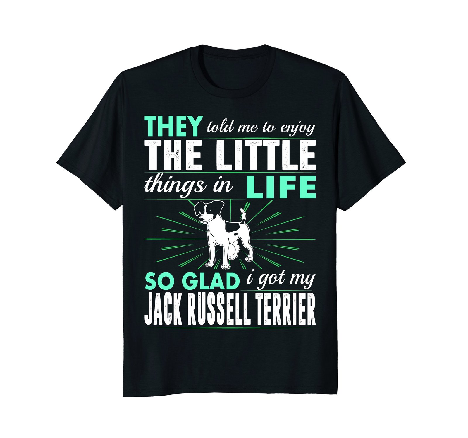 Enjoy Little Things Glad Got My Jack Russell Terrier Tshirt