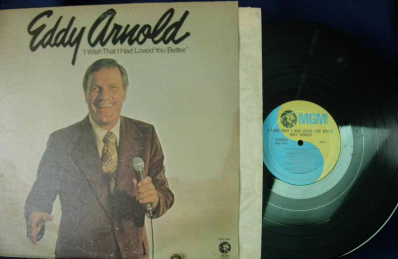 Eddy Arnold - I Wish That I Had Loved You Better - MGM M3G 4961