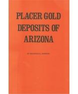 Placer Gold Deposits of Arizona ~ Gold Prospecting - $9.95