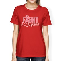 Fight Together Breast Cancer Awareness Womens Red Shirt - $14.99+