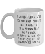 Funny Half brother Mug, I Would Fight A Bear For You, Half brother Birth... - £10.86 GBP