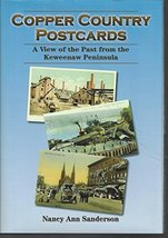 Copper Country Postcards: A View of the Past from the Keweenaw Peninsula... - $14.95