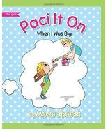 Paci It On (For Girls) (When I Was Big) [Paperback] Lipnick, Aviva - $7.99
