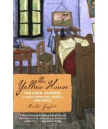 The Yellow House: Van Gogh, Gauguin, and Nine Turbulent Weeks in Provenc... - $5.94