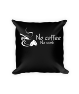 Coffee lover gifts - Square Pillow Case w/ stuffing - $23.00