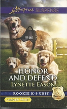 Honor And Defend Lynette Eason (Rookie K9 Unit Bk 4)Love Inspired LP Sus... - $2.25